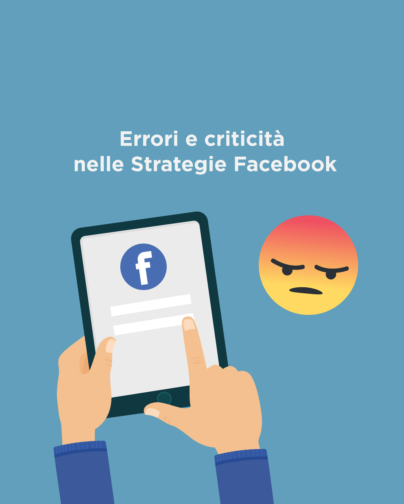 Errori e criticità, da evitare nella gestione di una pagina Facebook