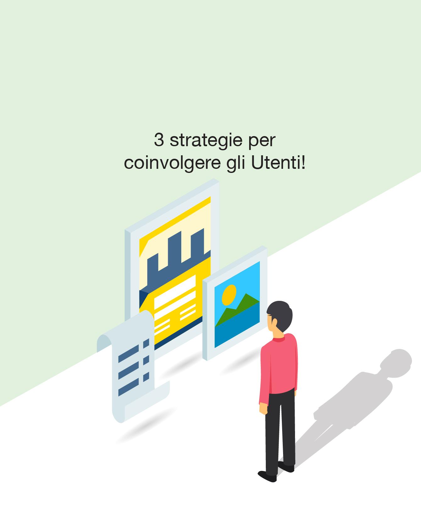 3 tecniche di content marketing per fidelizzare ogni Utente