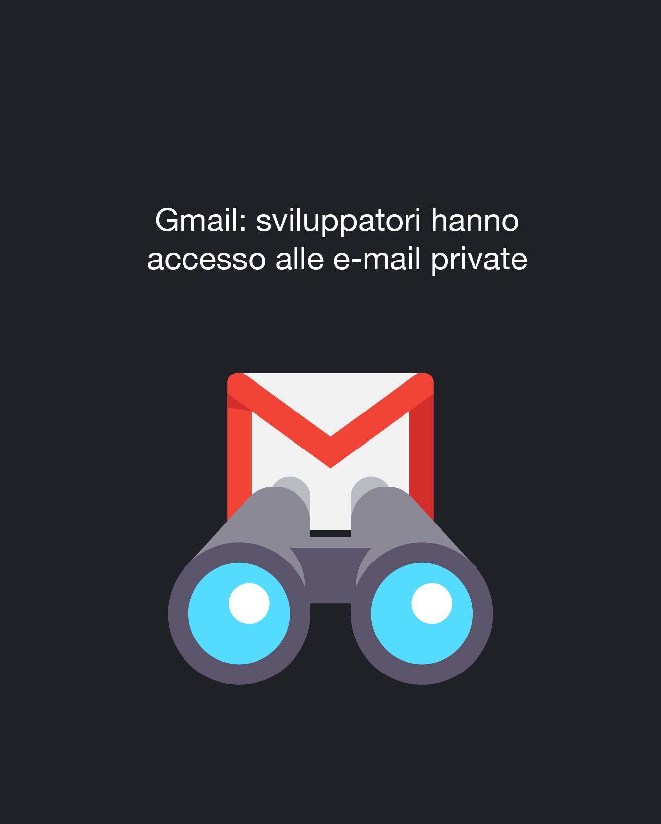 Gmail: sviluppatori possono leggere le mail degli utenti