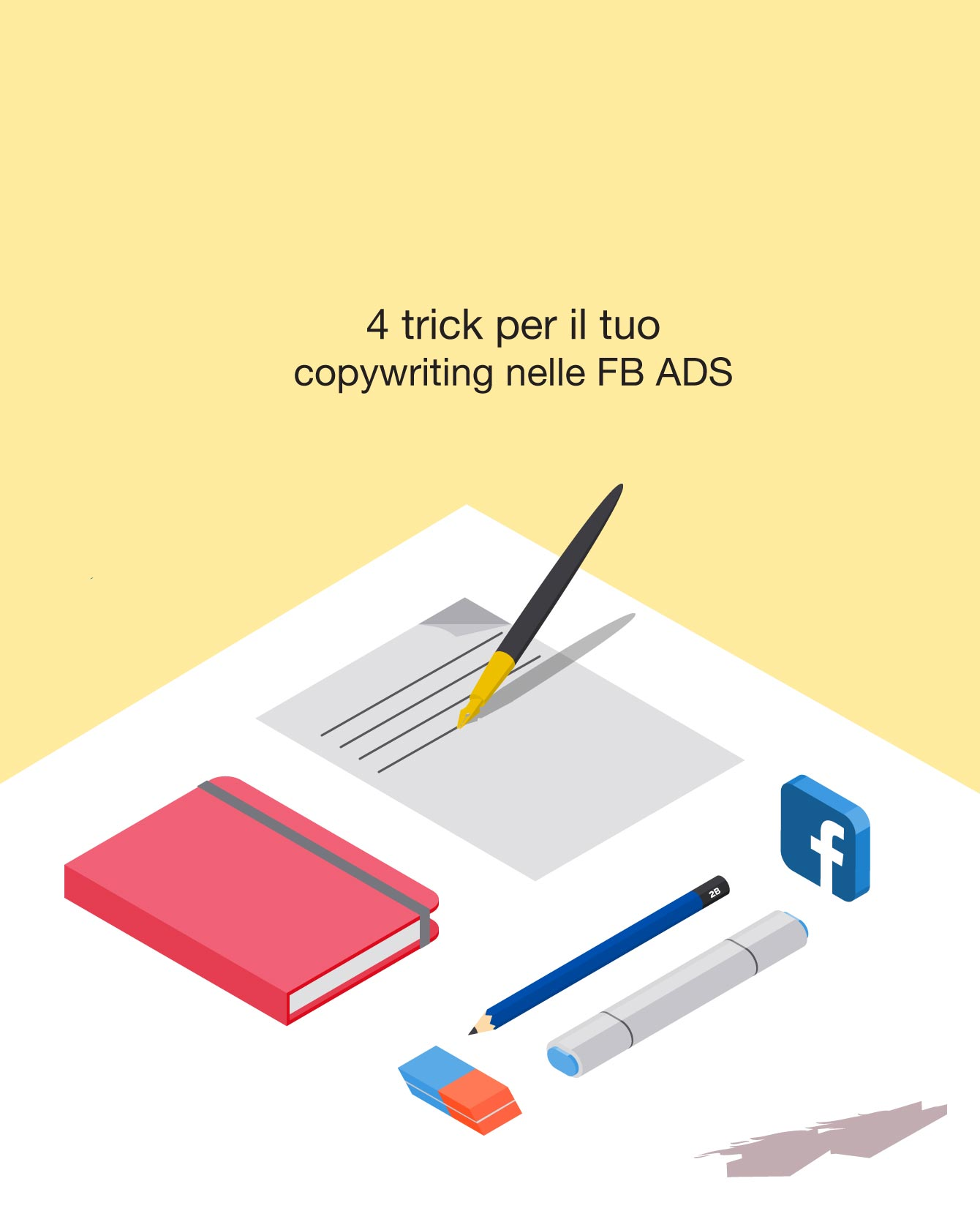 """4 trick"" per un Copywriting vincente nelle Ads di Facebook"