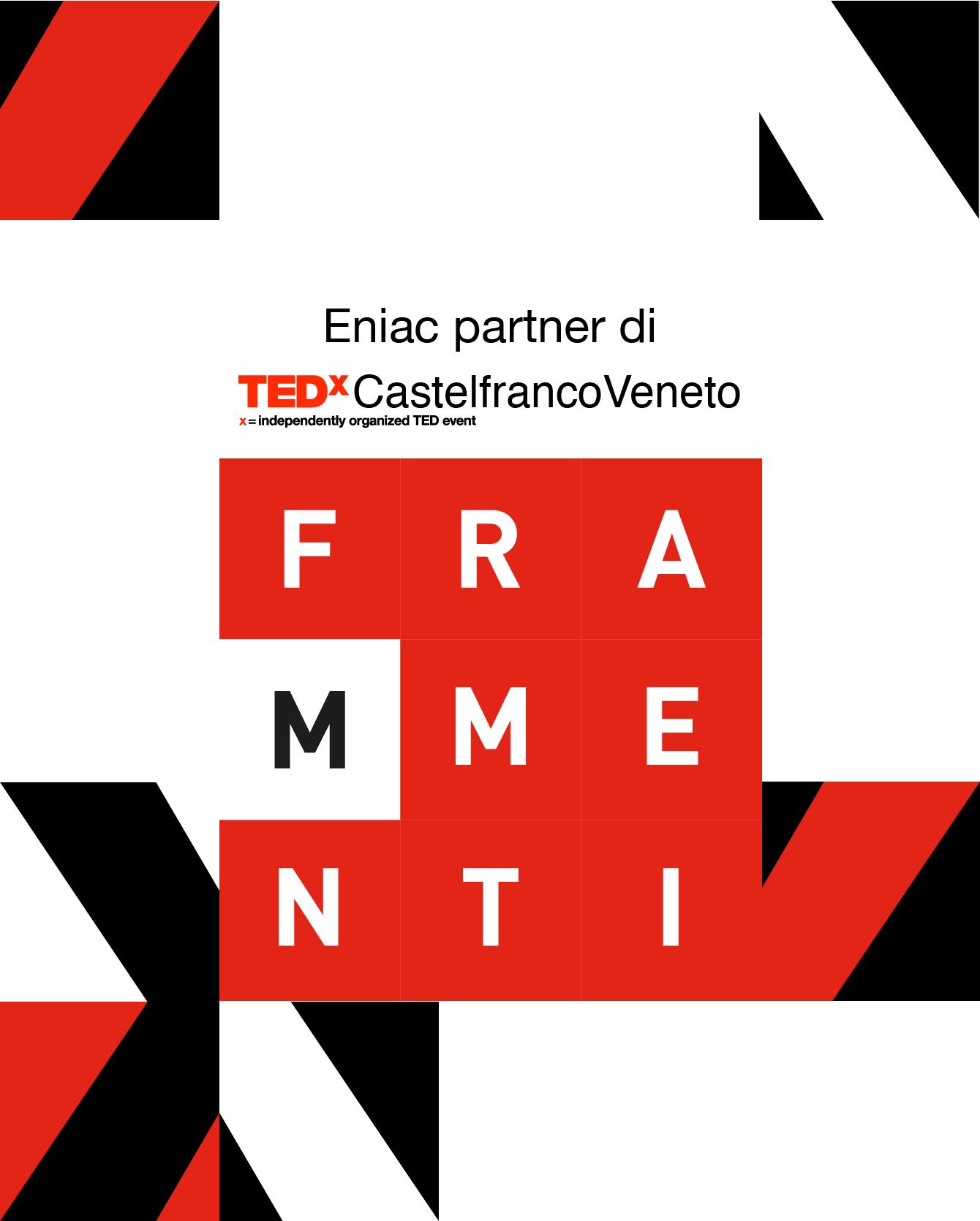 ENIAC e TEDxCastelfrancoVeneto una Partnership di qualità